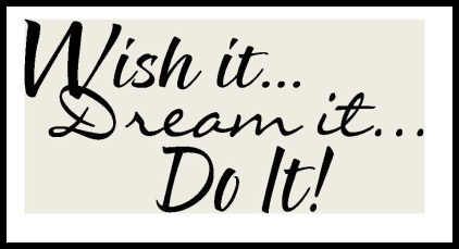 Wish it... Dream it... Do it... at Ready Steady Gymnastics